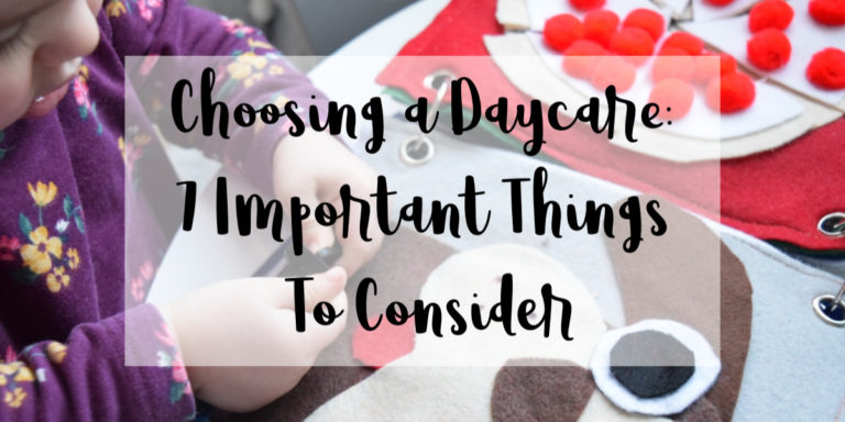 7 Important Things To Look For When Choosing a Daycare