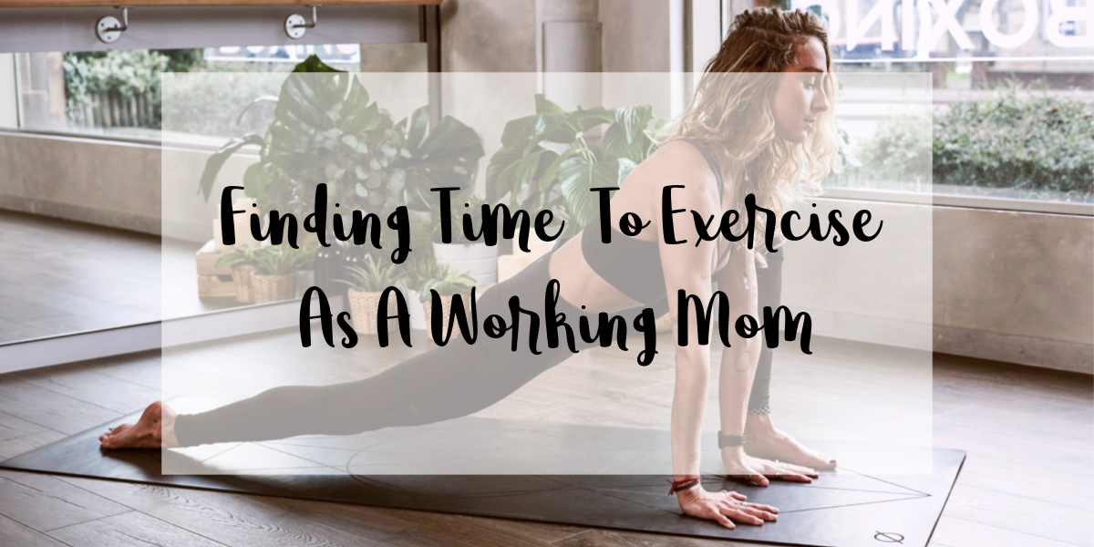 finding time to exercise as a working mom