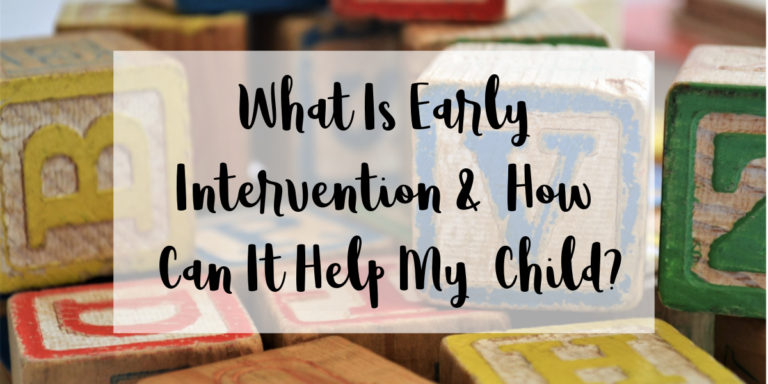 What is Early Intervention and How Can It Help My Child?