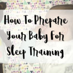 How To Prepare Your Baby for Sleep Training