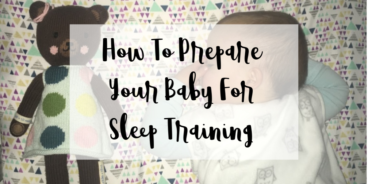 Hpw To Prepare Your Baby For Sleep Training