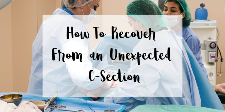 How To Recover After An Unexpected C-Section