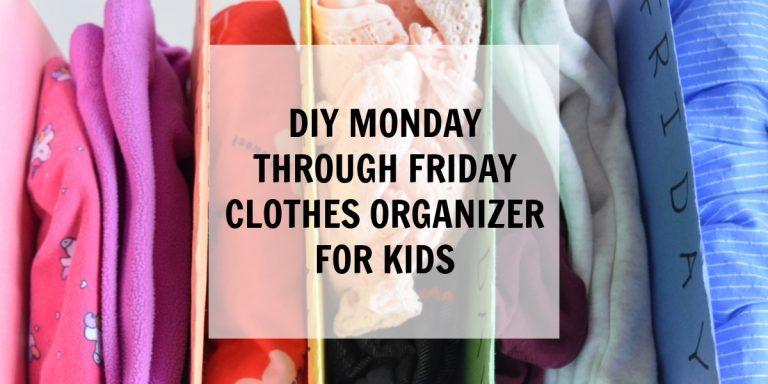 DIY Monday Through Friday Clothes Organizer for Kids