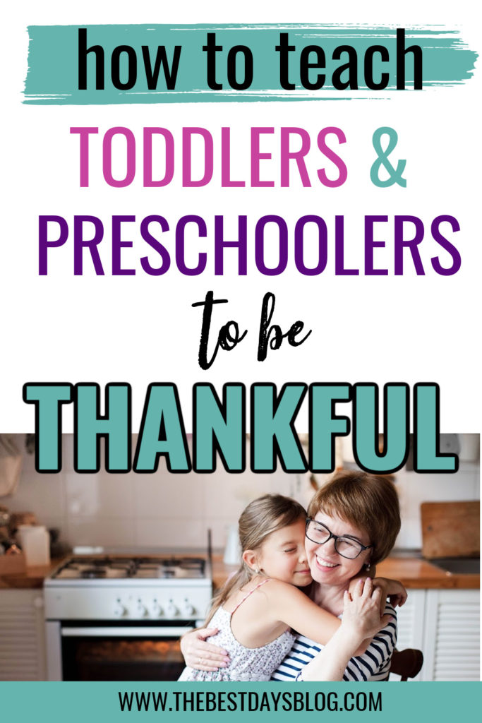 How To Teach Toddlers and Preschoolers to Be Thankful