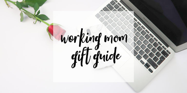 Best Gifts Ideas for Working Moms [Holiday Gift Guide]