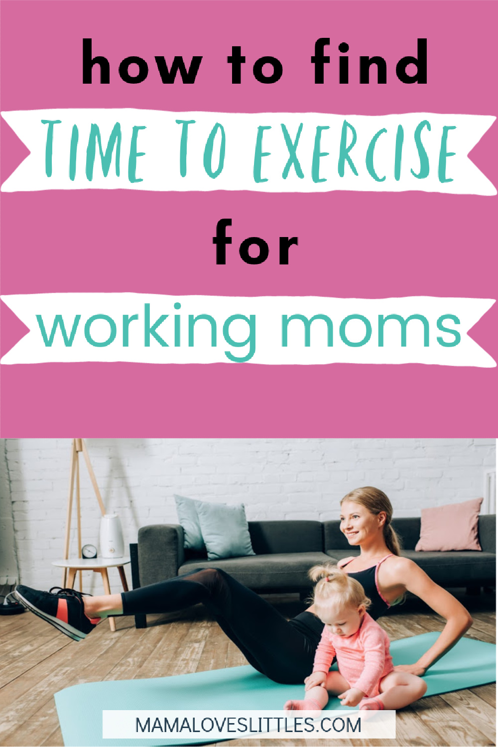 How to find time to exercise for working moms