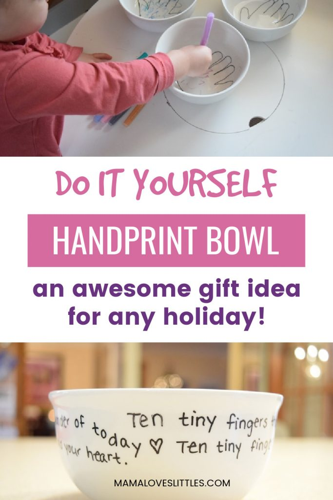 Pin image that reads Do It Yourself Handprint Bowl. An awesome gift idea for any holiday.