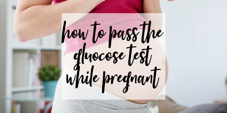 How To Pass the 3 Hour Glucose Test While Pregnant